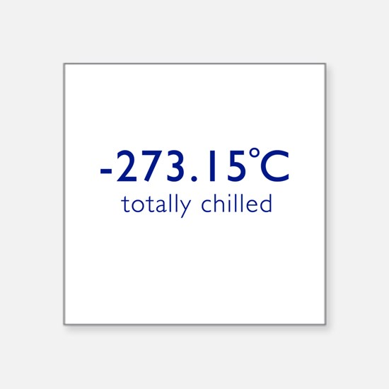 Totally Chilled - Celsius Version Square Sticker 3
