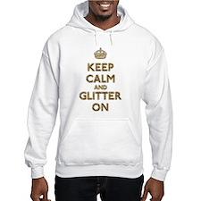 Keep Calm And Glitter On Hoodie