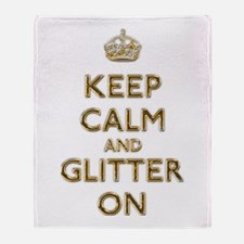 Keep Calm And Glitter On Throw Blanket