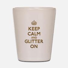 Keep Calm And Glitter On Shot Glass