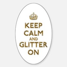 Keep Calm And Glitter On Decal