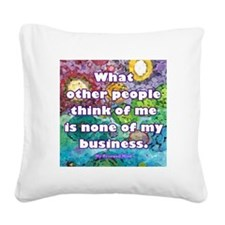 None of my business Square Canvas Pillow