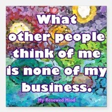"None of my business Square Car Magnet 3"" x 3"""