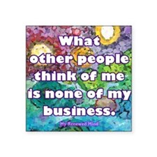 "None of my business Square Sticker 3"" x 3"""