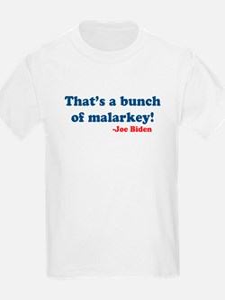 Bunch of Malarkey Biden Quote T-Shirt