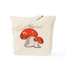 Whos A Fun Guy Tote Bag
