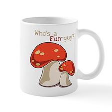 Whos A Fun Guy Mug