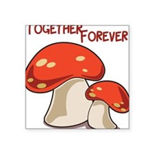 """Together Forever Square Sticker 3"""" x 3"""""""