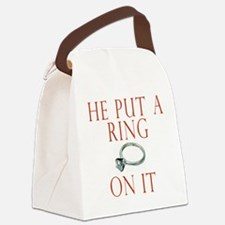 Bride He Put a Ring on It Canvas Lunch Bag