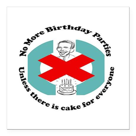 Obama No More Birthday Parties Square Car Magnet 3