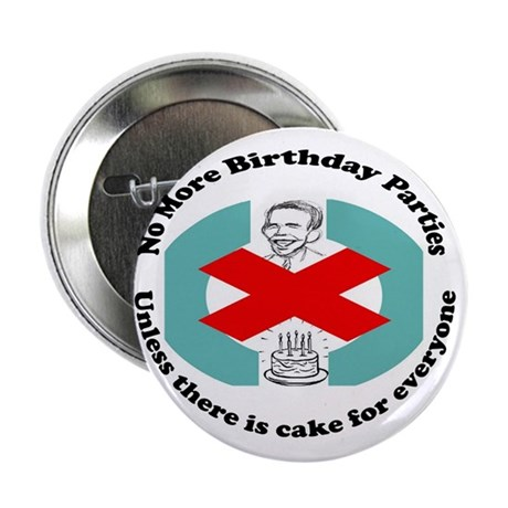 "Obama No More Birthday Parties 2.25"" Button"