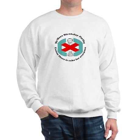 Obama No More Birthday Parties Sweatshirt
