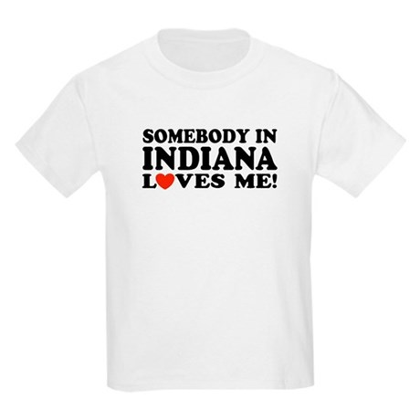 Somebody In Indiana Loves Me Kids T-Shirt