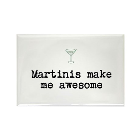Martinis make me awesome Magnets