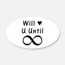 Will Love You Until Infinity Oval Car Magnet