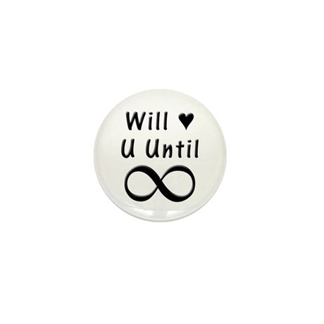Will Love You Until Infinity Mini Button