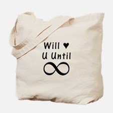 Will Love You Until Infinity Tote Bag