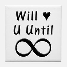 Will Love You Until Infinity Tile Coaster