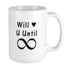 Will Love You Until Infinity Mug