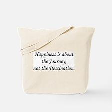 Happiness, Journey, Destination Tote Bag