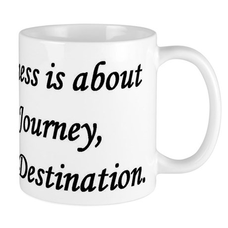 Happiness, Journey, Destination Mug