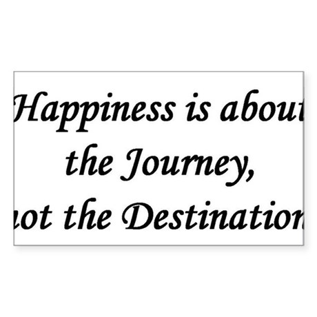 Happiness, Journey, Destination Sticker (Rectangle
