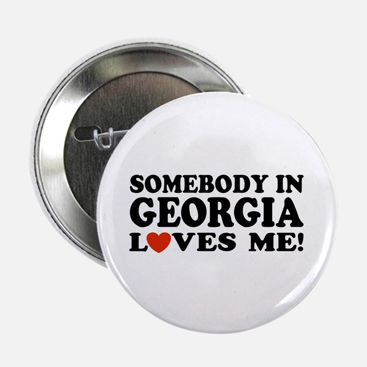 Somebody In Georgia Loves Me Button