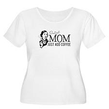 Instant Mom Add Coffee Women's Plus Size T-shirt