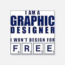 """NO FREE DESIGNS Square Sticker 3"""" x 3"""""""