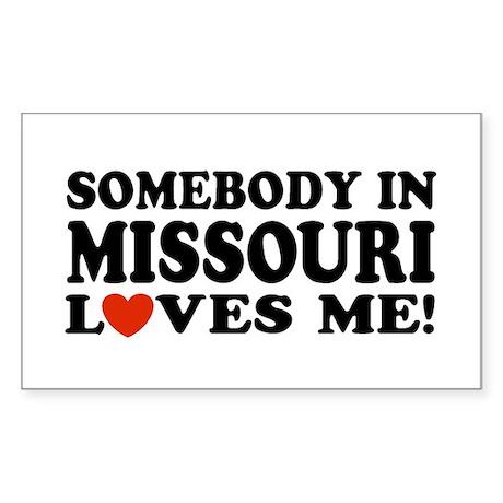 Somebody In Missouri Loves Me Sticker (Rectangula