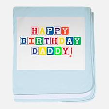 Happy Birthday Daddy.psd baby blanket