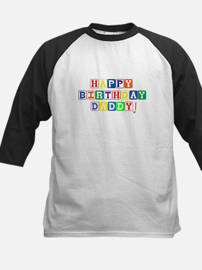 Happy Birthday Daddy.psd Kids Baseball Jersey