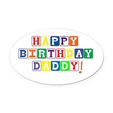 Happy Birthday Daddy.psd Oval Car Magnet