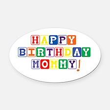 Happy Birthday Mommy.psd Oval Car Magnet