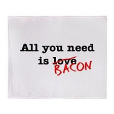 Bacon All You Need Is Throw Blanket