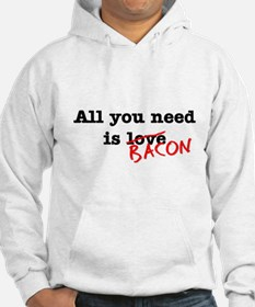 Bacon All You Need Is Hoodie