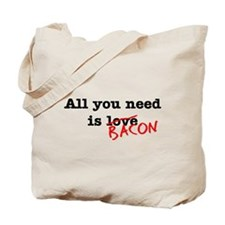 Bacon All You Need Is Tote Bag
