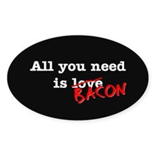 Bacon All You Need Is Decal