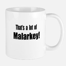 That's a lot of Malarkey Mug