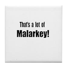 That's a lot of Malarkey Tile Coaster