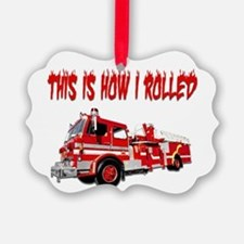 Retired Firefighter- How I Rolled Ornament