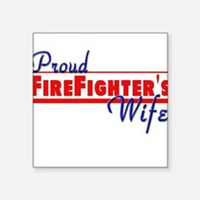 """proud firefighter wife.png Square Sticker 3"""" x 3"""""""