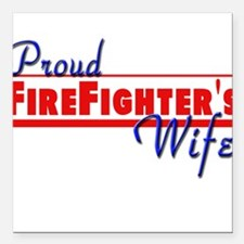 """proud firefighter wife.png Square Car Magnet 3"""" x"""