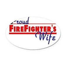 proud firefighter wife.png Oval Car Magnet