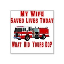 "savedlivesfirewife.png Square Sticker 3"" x 3"""