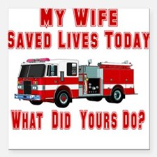 "savedlivesfirewife.png Square Car Magnet 3"" x 3"""