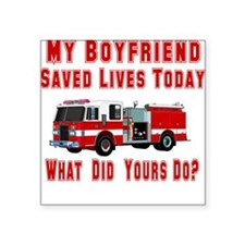 "savedlivesfireboyfriend.png Square Sticker 3"" x 3"""