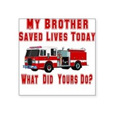 "savedlivesfirebrother.png Square Sticker 3"" x 3"""