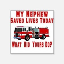 "savedlivesfirenephew.png Square Sticker 3"" x 3"""