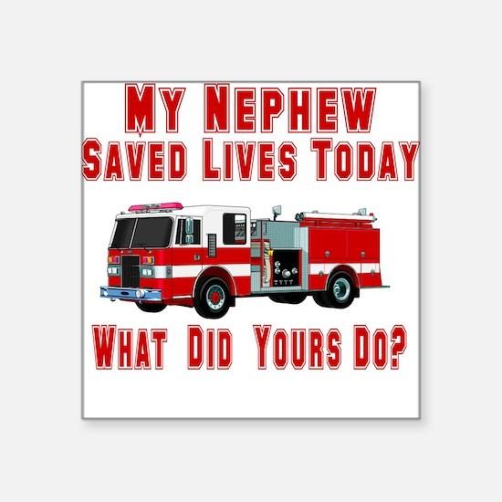 "savedlivesfirenephew.png Square Sticker 3"" x 3"""